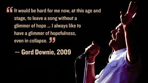 quote about meeting your heroes 26 downie quotes that will inspire you cbc music