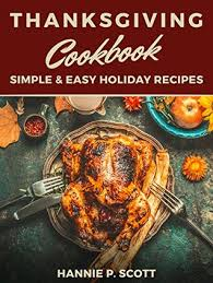 thanksgiving cookbook delicious thanksgiving recipes 100 simple