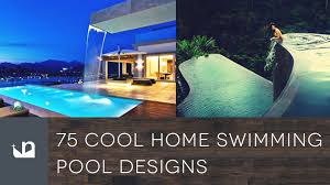 75 cool home swimming pool designs youtube