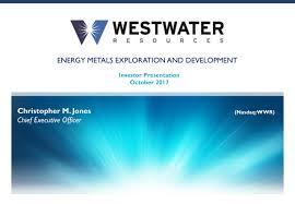 Seeking Cap 1 Westwater Resources Wwr Presents At 3rd Annual Dawson