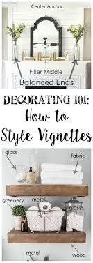 interior design home decor tips 101 decorating 101 vignette styling vignettes decorating and house