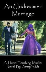 Marriage Caption An Undreamed Marriage A Heart Touching Muslim Novel A H S