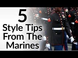 5 style tips from the marine corps military clothing hacks to