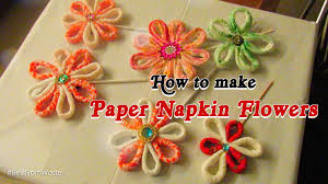 paper napkin flower tutorial how to make paper napkin flowers best from waste youtube