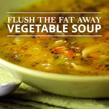 flush the fat away vegetable soup recipe vegetable soups
