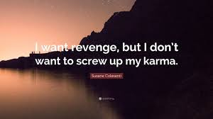 karma quote wallpaper susane colasanti quote u201ci want revenge but i don u0027t want to