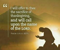 i will offer to thee the sacrifice of thanksgiving and will call