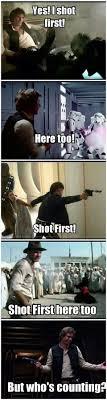 Han Shot First Meme - han shot first star wars pinterest star wars jokes star