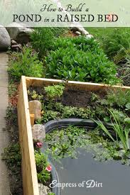 How To Install A Raised Garden Bed - diy build a garden pond in a raised bed empress of dirt