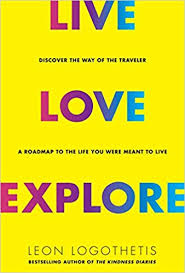 amazon com the life changing live love explore discover the way of the traveler a roadmap to