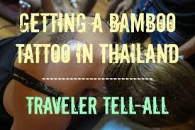 bamboo tattoo ubud bali getting a bamboo tattoo in thailand divergent travelers