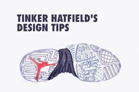 sneaker designer tinker hatfield s 10 tips for budding sneaker designers