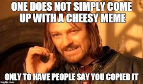 Cheesy Memes - one does not simply meme imgflip