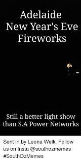 Light Show Meme - adelaide new year s eve fireworks still a better light show than
