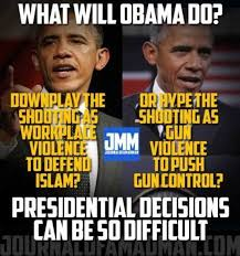 Obama Shooting Meme - meme illustrates how obama makes decisions on mass shootings