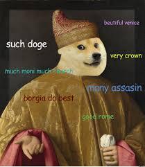 How To Pronounce Doge Meme - i pronounce it like a venetian doge 108415678 added by