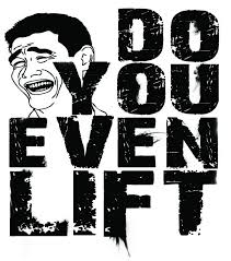 What Is Your Meme - do you even lift know your meme