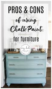 can chalk paint be used without sanding pros and cons of chalk paint for furniture and some of my