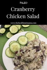 cranberry salads thanksgiving paleo cranberry chicken salad the health nut mama