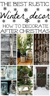 best 25 rustic winter decor ideas on diy