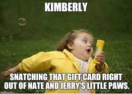 Kimberly Meme - chubby bubbles girl meme imgflip
