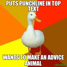 Animal Advice Meme - puts punchline in top text wants to make an advice animal meme
