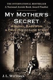 amazon com my mother u0027s secret a novel based on a true holocaust