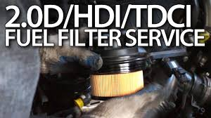 how to change fuel filter in volvo 2 0d ford 2 0tdci peugeot 2 0