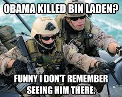 Obama Bin Laden Meme - obama killed bin laden funny i don t remember seeing him there