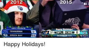 Happy Holidays Meme - 2012 happy holidays tennessee g green bay 55 2015 days napp ex