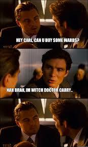 Hey Carl Meme - hey carl can u buy some wards nah brah im witch doctor carry