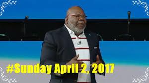 td jakes 2017 sunday sweat equity april 2 2017 youtube