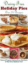 types of pies for thanksgiving dairy free pies over 75 recipes for the holidays