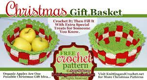 diy christmas gift basket free crochet pattern u2013 knitting and