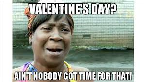 Single Valentine Meme - memes every single on v day can relate to