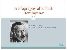 ernest hemingway life biography a biography and life work of ernest hemingway in oak park illinois