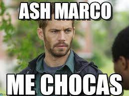 Marco Meme - ash marco paul walker meme on memegen