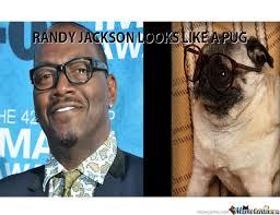 Randy Jackson Meme - randy jackson looks like a pug by tylercb101 meme center