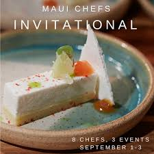 best things to do on maui 2nd annual maui chefs invitational