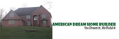 Dream Home Builder American Dream Home Builder Building Your Dream Homes