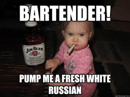 White Russian Meme - whiskey baby memes quickmeme