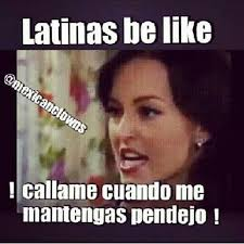 Funny Mexican Memes In Spanish - latinas be like just be a latina pinterest mexicans