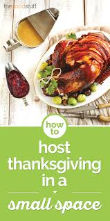thanksgiving day cooking schedule how to host thanksgiving in a small space thegoodstuff