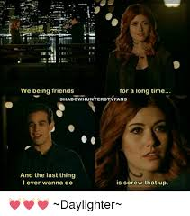 Meme Hunters - we being friends for a long time shadow hunter stvfans and the last