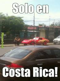 Costa Rica Meme - costa rica meme by stw1610 memedroid