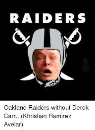 Ramirez Meme - raiders oakland raiders without derek carr khristian ramirez avelar