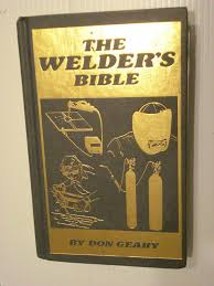 the welder u0027s bible geary don amazon com books