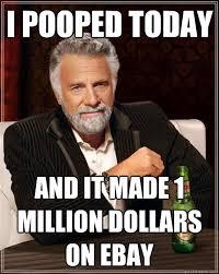 I Pooped Today Meme - ebay funny meme funny best of the funny meme