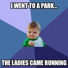 Running Kid Meme - success kid i went to a park the ladies came running meme