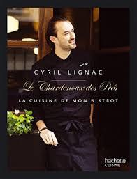 livre cuisine bistrot le chardenoux des près la cuisine de mon bistrot de cyril